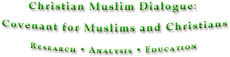 Christian Muslim Dialogue: a Covenant for Muslims and Christians