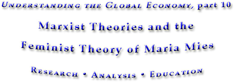 Marxist and the Feminist theory of Maria Mies, part 6 in the book Understanding the Global Economy